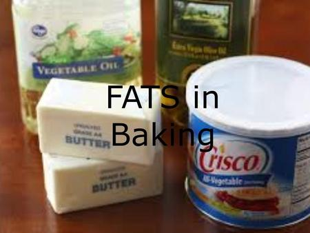 FATS in Baking. FATS: Animal and Vegetable Fats are an important source of energy for our bodies as long as we get the right kind. The chemical structure.