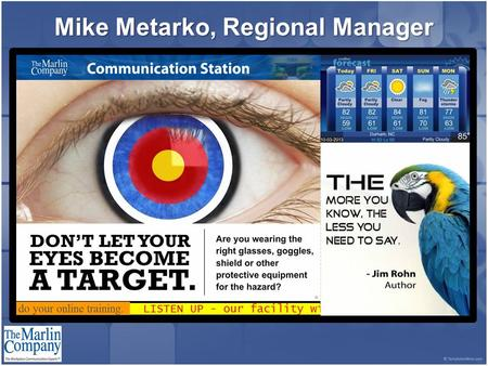 Mike Metarko, Regional Manager ABC Company. WILMINGTON REGIONAL SAFETY & HEALTH SCHOOL The 5 C 's of Effective Visual Employee Communication.