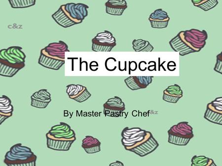 The Cupcake By Master Pastry Chef. Ingredients : +3 cups cake flour sifted +2 1/2 teaspoons baking powder +1/2 teaspoon salt +1 3/4 cups granulated sugar.