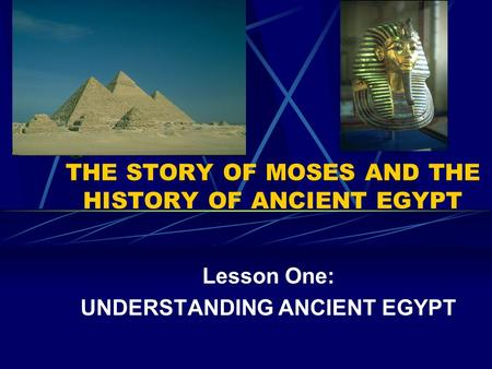 THE STORY OF MOSES AND THE HISTORY OF ANCIENT EGYPT