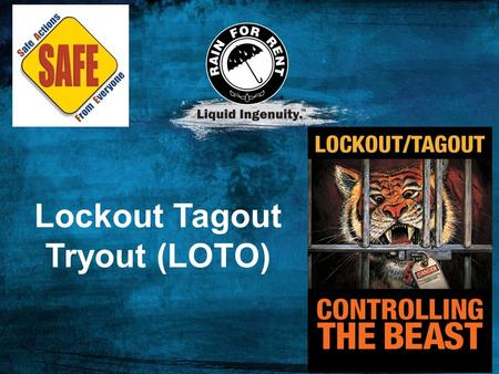 Lockout Tagout Tryout (LOTO)