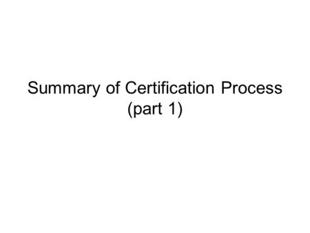 Summary of Certification Process (part 1). IPv6 Client IPv6 packets inside IPv4 packets.