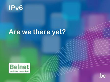 IPv6 Are we there yet?. Problem The Internet keeps growing Running out of IPv4 addresses Running out of time!