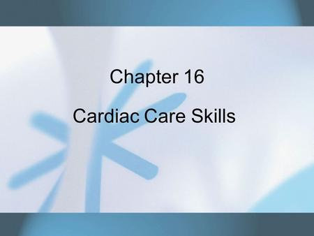 Chapter 16 Cardiac Care Skills. Copyright © 2007 Thomson Delmar Learning. ALL RIGHTS RESERVED.2 Electrical Conduction of the Heart Two phases of the cardiac.