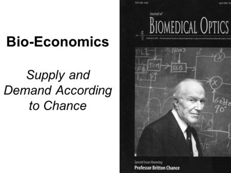 Bio-Economics Supply and Demand According to Chance.