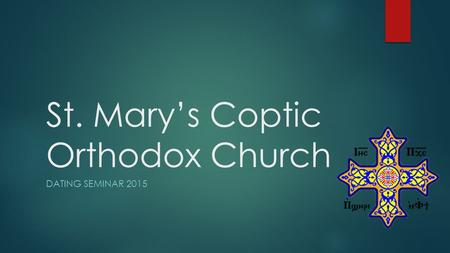 St. Mary's Coptic Orthodox Church DATING SEMINAR 2015.