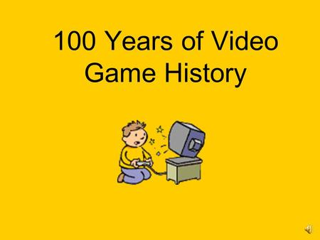 100 Years of Video Game History Introduction of the Nintendo 1889- Fusajiro Yamauchi establishes the Marufuku Company to manufacture and distribute Hanafuda,