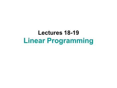 Lectures 18-19 Linear Programming. Preparation Linear Algebra.