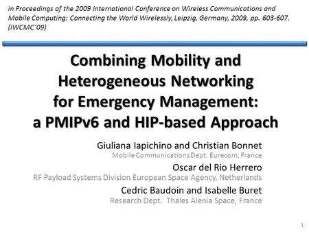 Combining Mobility and Heterogeneous Networking for Emergency Management: a PMIPv6 and HIP-based Approach Giuliana Iapichino and Christian Bonnet Mobile.