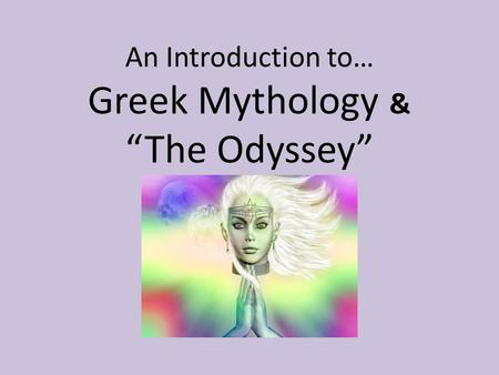 "An Introduction to… Greek Mythology & ""The Odyssey"""