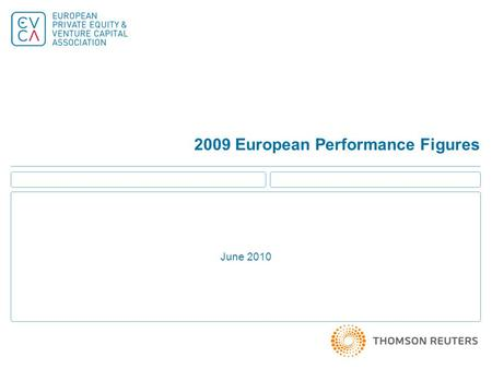 2009 European Performance Figures June 2010. 2 Methodology for Performance Benchmarks  All calculations are done at the fund level by Thomson Reuters.