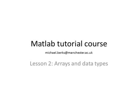 Matlab tutorial course Lesson 2: Arrays and data types