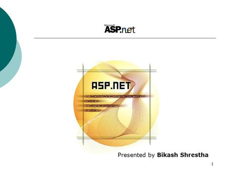 1 Presented by Bikash Shrestha. 2 What is ASP.NET or ASP+? ASP.NET/ASP+ is a programming framework built on the common language runtime that can be used.