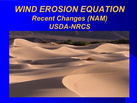 WIND EROSION EQUATION Recent Changes (NAM) USDA-NRCS.