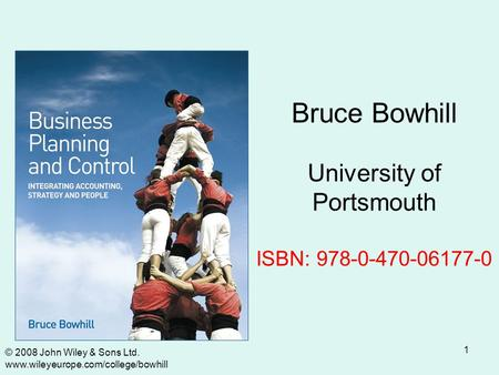 1 Bruce Bowhill University of Portsmouth ISBN: 978-0-470-06177-0 © 2008 John Wiley & Sons Ltd. www.wileyeurope.com/college/bowhill.
