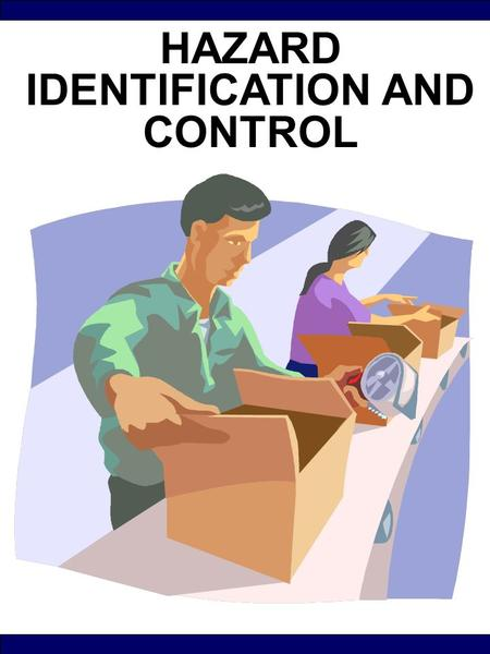 HAZARD IDENTIFICATION <strong>AND</strong> CONTROL. © Geigle Communications - Hazard Identification <strong>and</strong> Control 2 This material is for training use only Trainer note:
