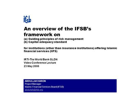 An overview of the IFSB's framework on (a) Guiding principles of risk management (b) Capital adequacy standard for institutions (other than insurance institutions)