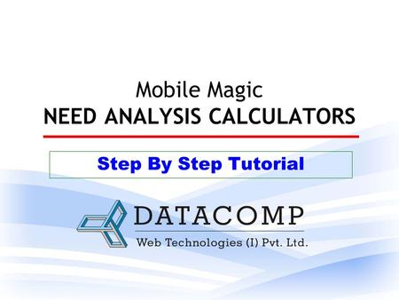 Mobile Magic NEED ANALYSIS CALCULATORS Step By Step Tutorial.
