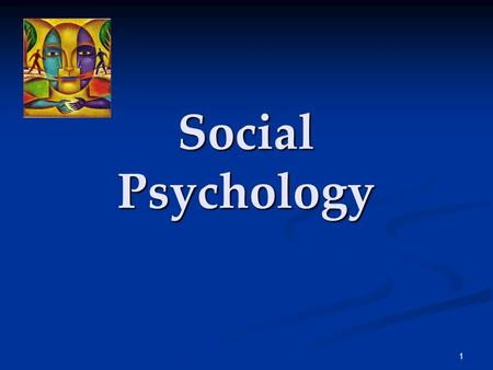 "1 Social Psychology. 2 Social psychology scientifically studies how we think about, influence, and relate to one another. ""We cannot live for ourselves."