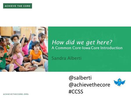 How did we get here? A Common Core-Iowa Core Introduction  #CCSS.