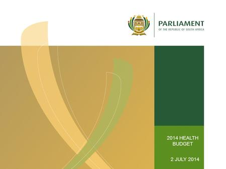 2014 HEALTH BUDGET 2 JULY 2014. POLICY PRIORITIES 2.