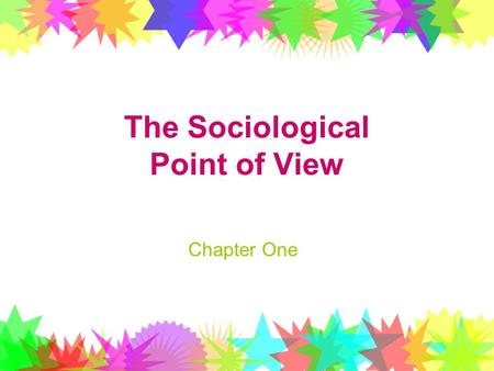 The Sociological Point of View Chapter One. Purpose To better understand human society, sociologists study how humans interact with each other.