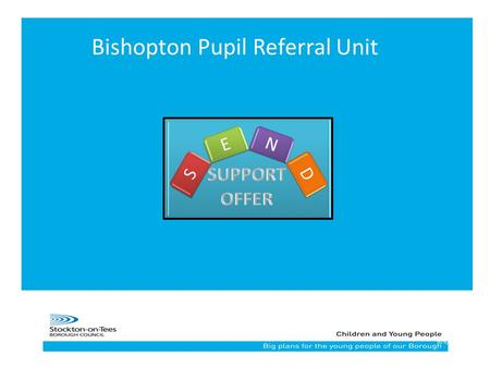 19/9/2015 Bishopton Pupil Referral Unit. Prior to a pupil beginning a placement at the Bishopton pupil referral unit a pupil information passport is completed.