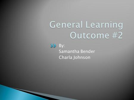 By: Samantha Bender Charla Johnson.  Give a detailed account including reasons or causes.