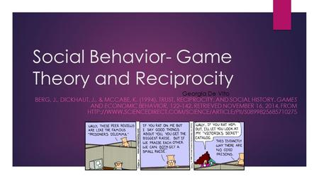Social Behavior- Game Theory and Reciprocity