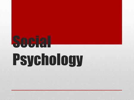 Social Psychology. The scientific study of how we think about, influence, and relate to one another.