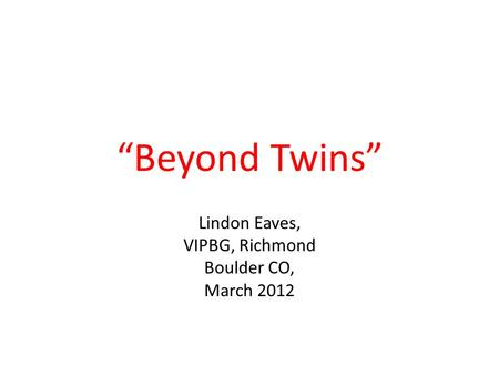 """Beyond Twins"" Lindon Eaves, VIPBG, Richmond Boulder CO, March 2012."