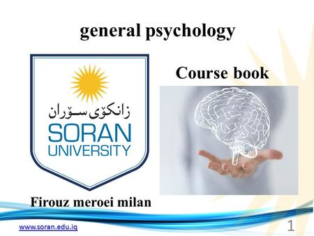 Www.soran.edu.iq general psychology Firouz meroei milan Course book 1.