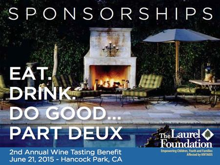 ABOUT THE EVENT The Laurel Foundation's 2nd Annual Wine Tasting Benefit will bring together 15-20 wineries from the Northern and Southern California regions.