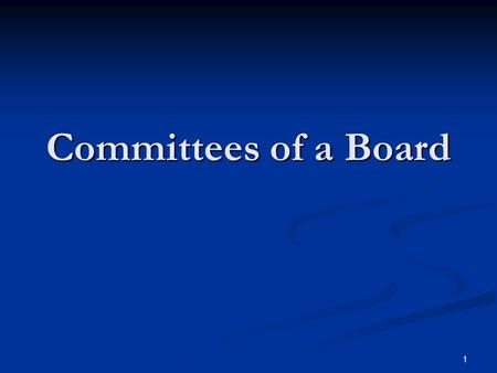 1 Committees of a Board. 2 Why Committees? To get impartial and professional input To get impartial and professional input Reduce work load for directors.