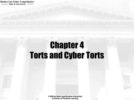 Chapter 4 Torts and Cyber Torts. 2  What is a tort?  What is the purpose of tort law? What are the two basic categories of torts?  What are the four.