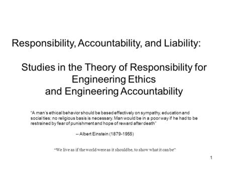 "1 Responsibility, Accountability, and Liability: Studies in the <strong>Theory</strong> of Responsibility for Engineering Ethics and Engineering Accountability ""A man's."