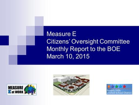 Measure E Citizens' Oversight Committee Monthly Report to the BOE March 10, 2015.