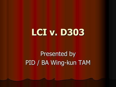 Presented by PID / BA Wing-kun TAM