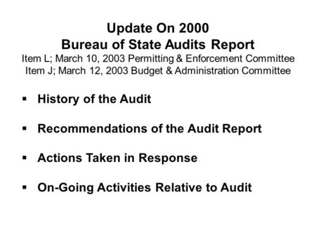Update On 2000 Bureau of State Audits Report Item L; March 10, 2003 Permitting & Enforcement Committee Item J; March 12, 2003 Budget & Administration Committee.