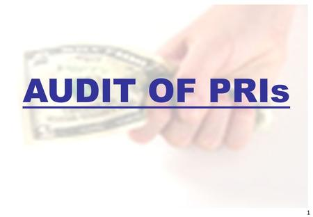 1 AUDIT OF PRIs. 2 Objective of Audit i) Primary Objective :- (a) To determine and Judge the reliability of the Financial Statement which will help to.