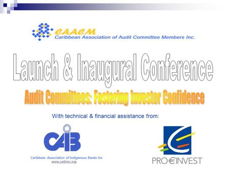 With technical & financial assistance from: Caribbean Association of Indigenous Banks Inc www.caibinc.org.