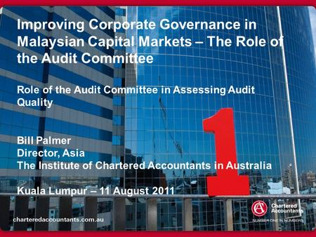 Improving Corporate Governance in Malaysian Capital Markets – The Role of the Audit Committee Role of the Audit Committee in Assessing Audit Quality Bill.