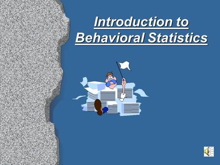 Introduction to Behavioral Statistics Measurement The assignment of numerals to objects or events according to a set of rules. The rules used define.