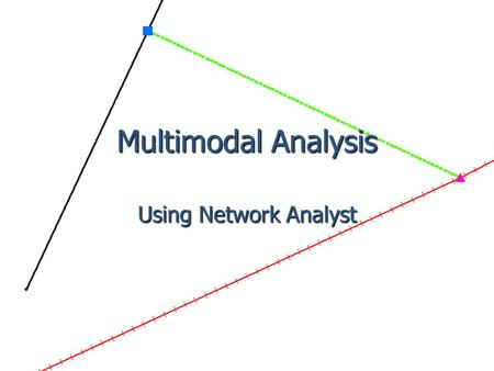 Multimodal Analysis Using Network Analyst. Outline Summarizing accessibility Summarizing accessibility Adding transportation modes to a network Adding.