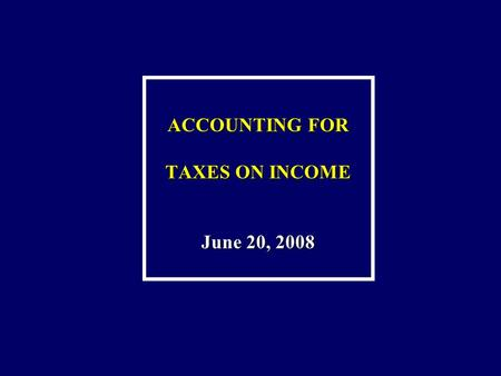ACCOUNTING FOR TAXES ON INCOME June 20, 2008. AGENDA  The old story  Deferred tax: mandatory recognition?  Losses and deferred taxation  Tax holidays.