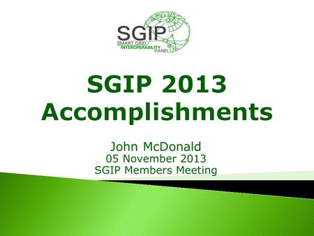 John McDonald 05 November 2013 SGIP Members Meeting.