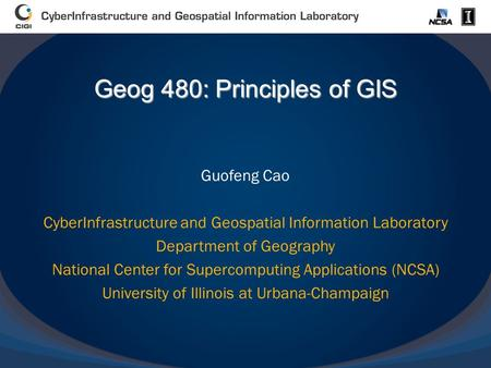 Guofeng Cao CyberInfrastructure and Geospatial Information Laboratory Department of Geography National Center for Supercomputing Applications (NCSA) University.