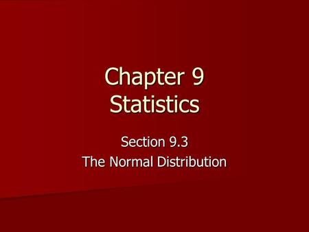 Section 9.3 The Normal Distribution