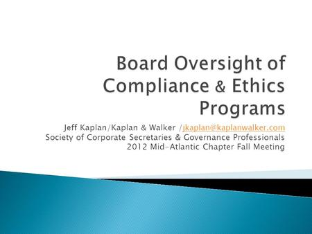 Jeff Kaplan/Kaplan & Walker /  Society of Corporate Secretaries & Governance Professionals 2012 Mid-Atlantic.
