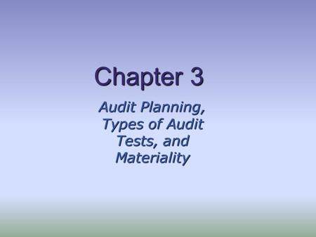 Audit Planning, Types of Audit Tests, and Materiality